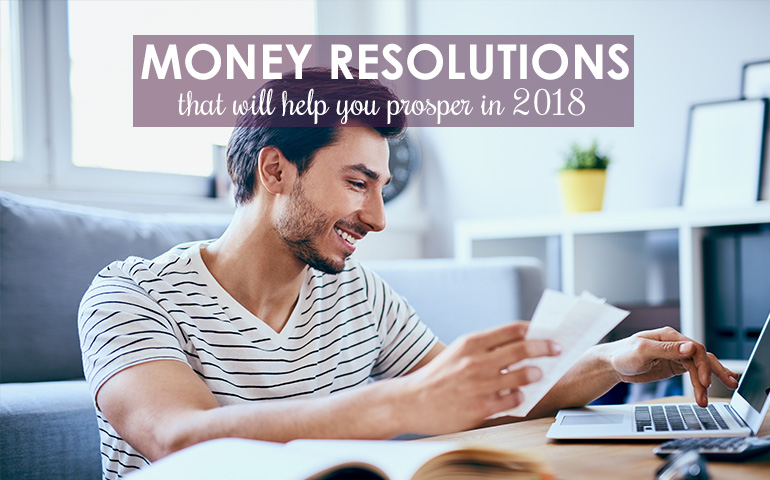 10 Money Resolutions to Make Your 2018 Prosper