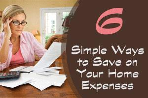 6 Simple Ways to Save on Your Home Expenses