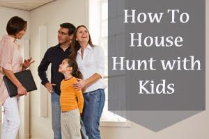 House-hunting with Kids 101 – Tips for the Whole Family