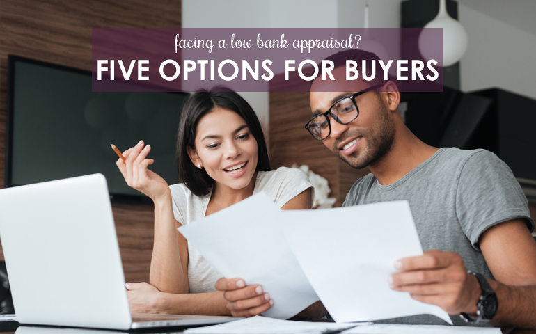Five Options for Buyers Facing a Low Bank Appraisal