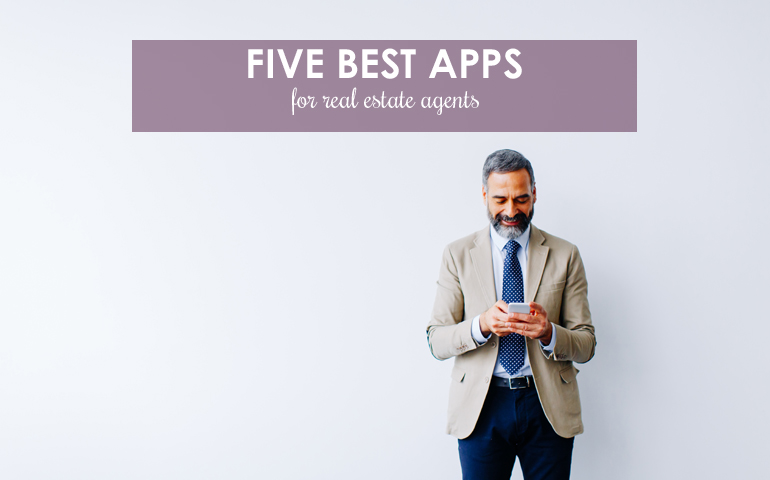 Five of the Best Apps for Real Estate Agents
