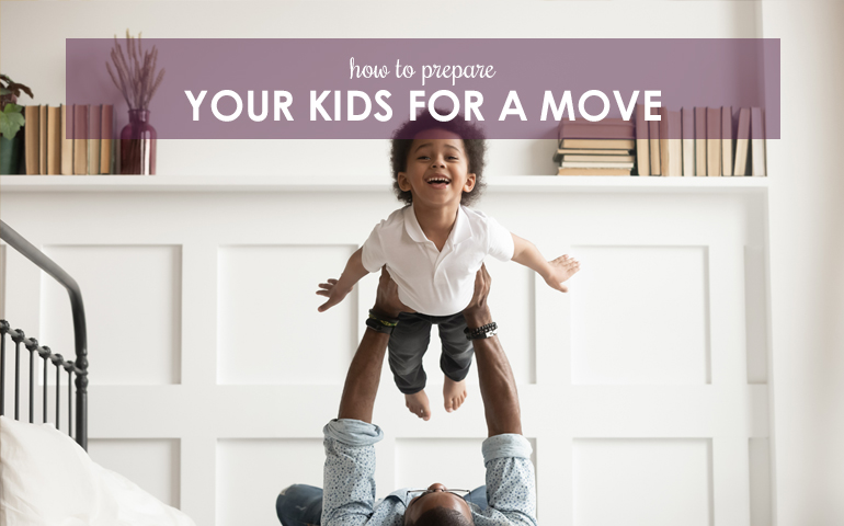 How to Prepare Your Kids for a Move