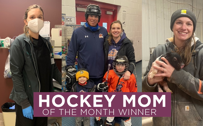 Congratulations to the February 2021 Hockey Mom Winner!