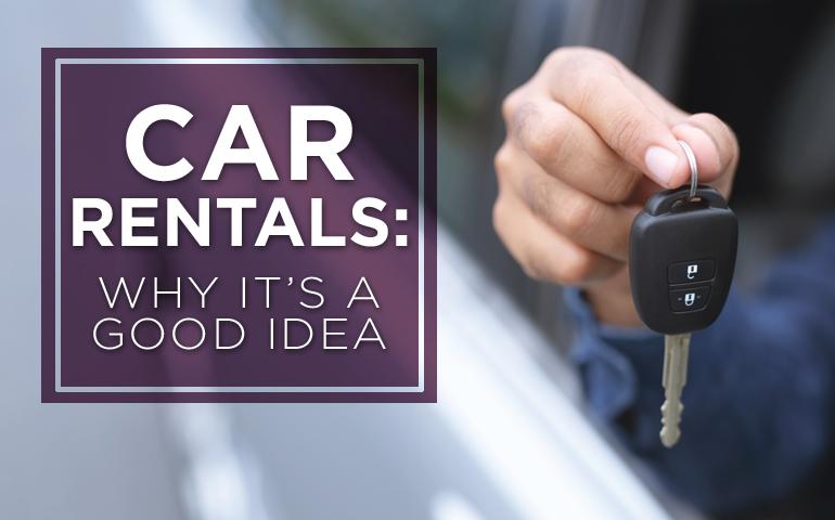 Car Rentals: Why it's a good idea