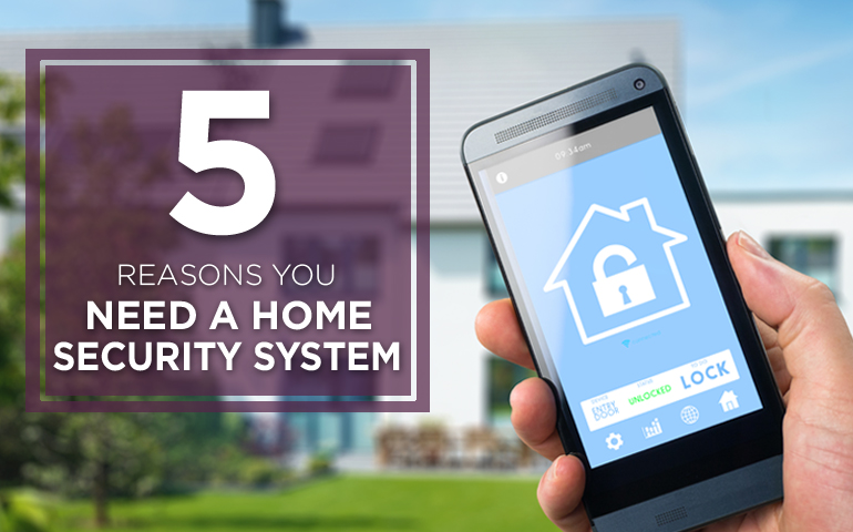 Five Reasons You Need a Home Security System