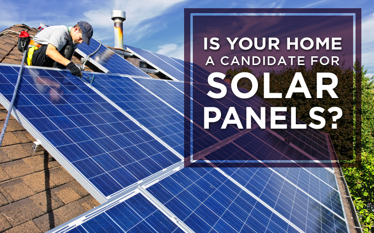 Is your Home a Good Candidate for Solar Panels?