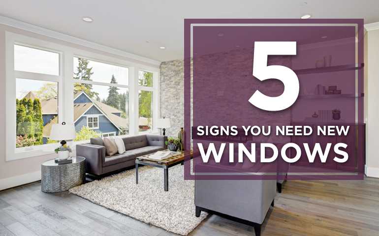 Five Signs You Need New Windows