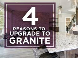 Four Reasons to Upgrade Your Countertops to Granite