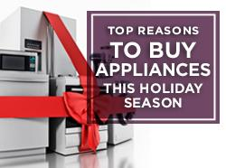 The Top Reasons to Buy Appliances This Holiday Season