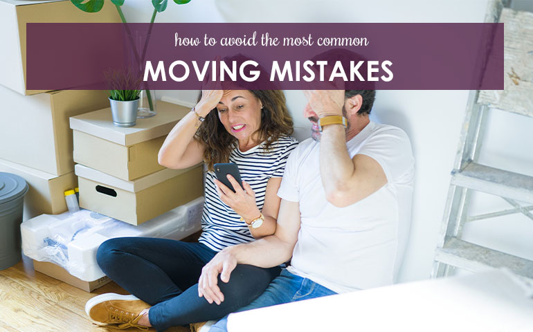 How to Avoid The Most Common Moving Mistakes