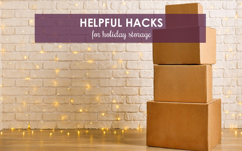 Helpful Hacks for Holiday Storage