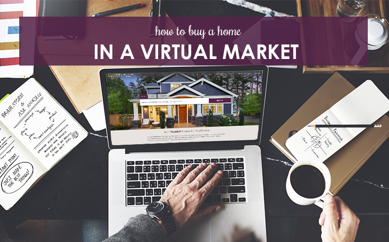 How to Buy a Home in a Virtual Market
