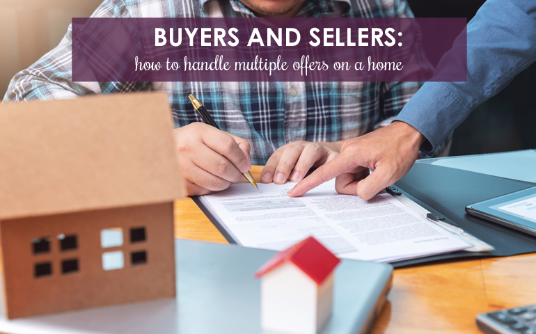 Buyers and Sellers: How to Handle Multiple Offers on a Home