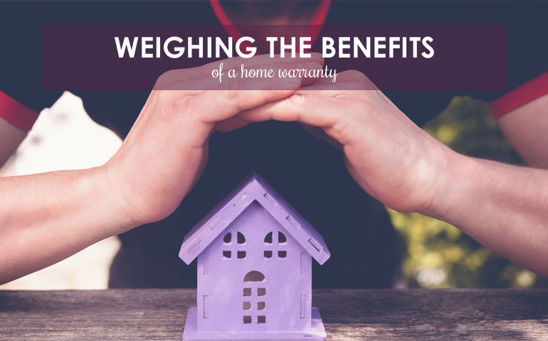 Weighing the Benefits of a Home Warranty