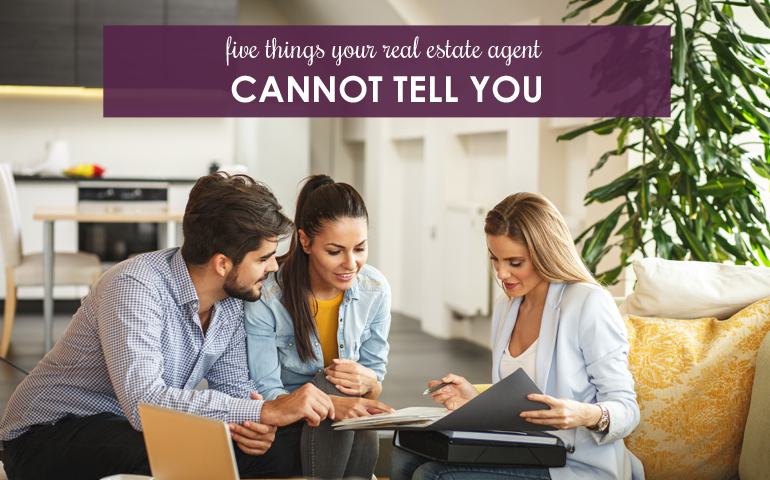 Five Things Your Real Estate Agent Cannot Tell You