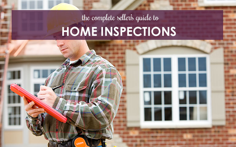 The Complete Seller's Guide to Home Inspections