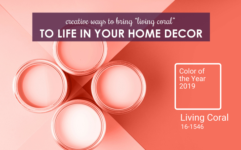 """Creative Ways to Bring """"Living Coral"""" to Life in Your Home Decor"""