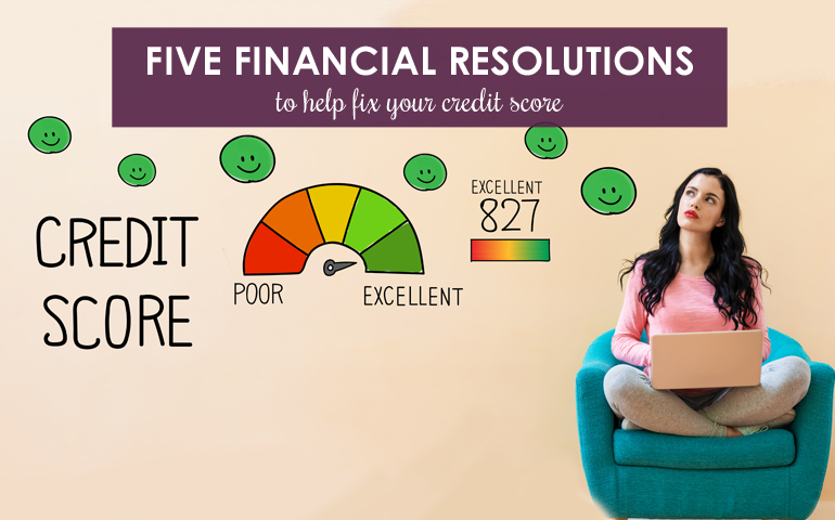 Five Financial Resolutions to Help Fix Your Credit Score