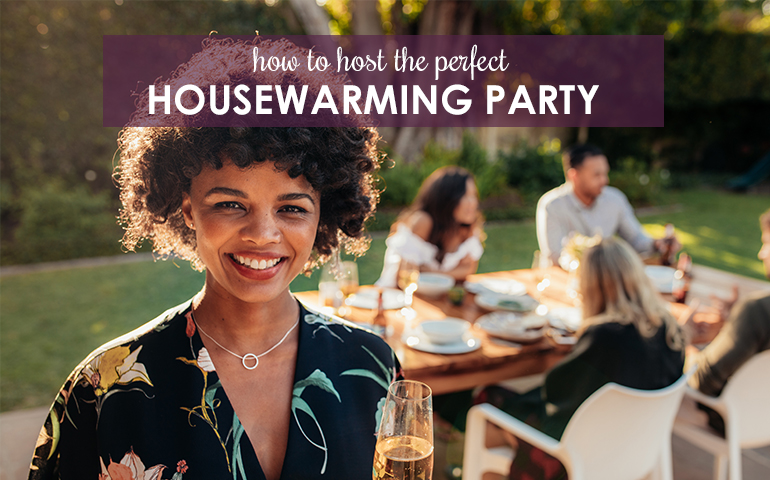 Five Tips for Throwing a Great Housewarming Party