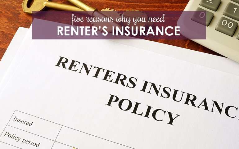 Renters: Five Reasons You Need Insurance