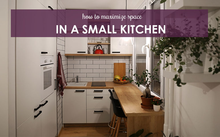 How to Maximize Space in a Small Kitchen