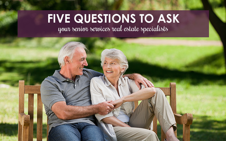 Five Questions to Ask Your Senior Services Real Estate Specialists