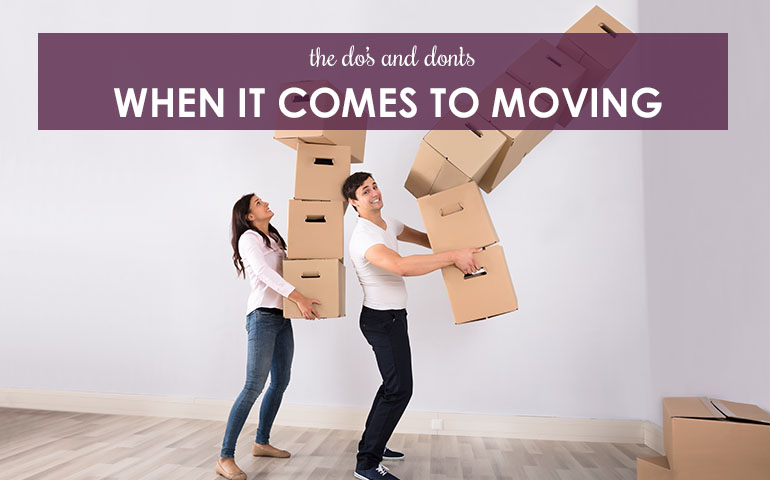 The Do's and Don'ts When it Comes to Moving