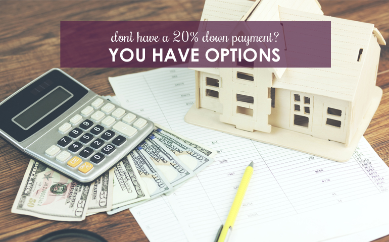 Don't Have a 20% Down Payment? You Do Have Options