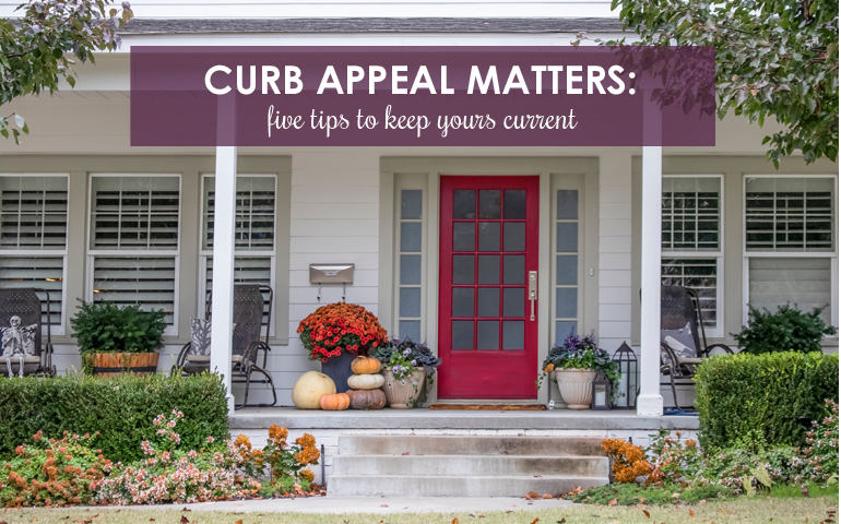 Curb Appeal Matters: Five Tips to Keep Yours Current