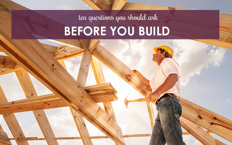 10 Questions You Should ask Before You Build