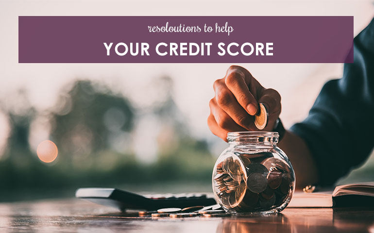 Resolutions to Help Your Credit Score