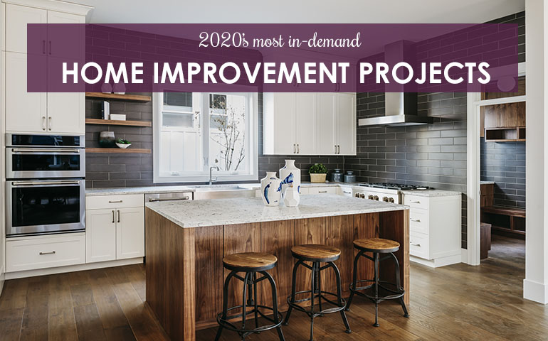 2020's Most In-Demand Home Improvement Projects