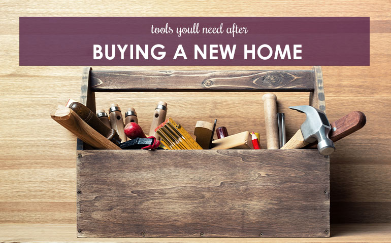 Tools You'll Need After Buying a Home