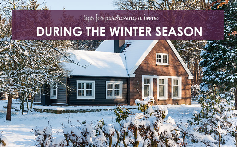 Tips for Purchasing a Home During the Winter Season