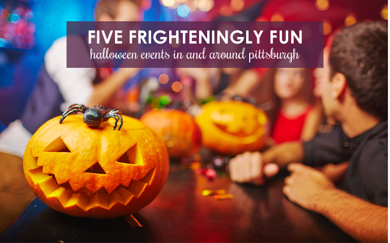 Five Frighteningly Fun Halloween Events In and Around Pittsburgh