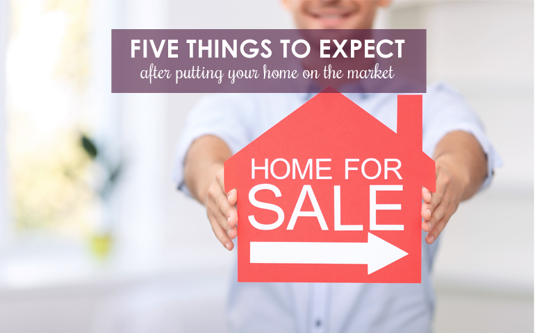 Five Things to Expect After Putting Your Home on the Market