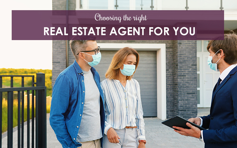 Choosing the Right Real Estate Agent for You