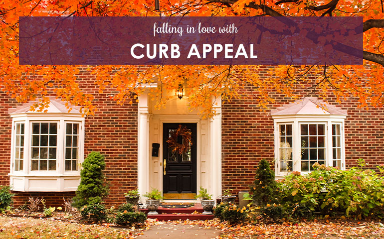 Falling in Love with Curb Appeal