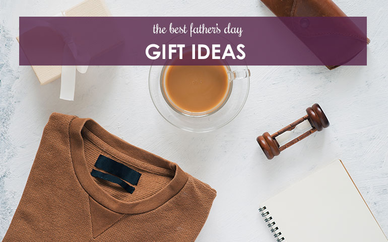 The Best Father's Day Gift Ideas