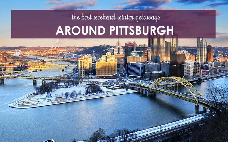 The Best Weekend Winter Getaways Around Pittsburgh