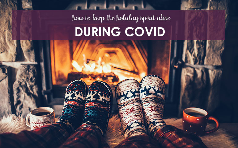 How to Keep the Holiday Spirit Alive During Covid