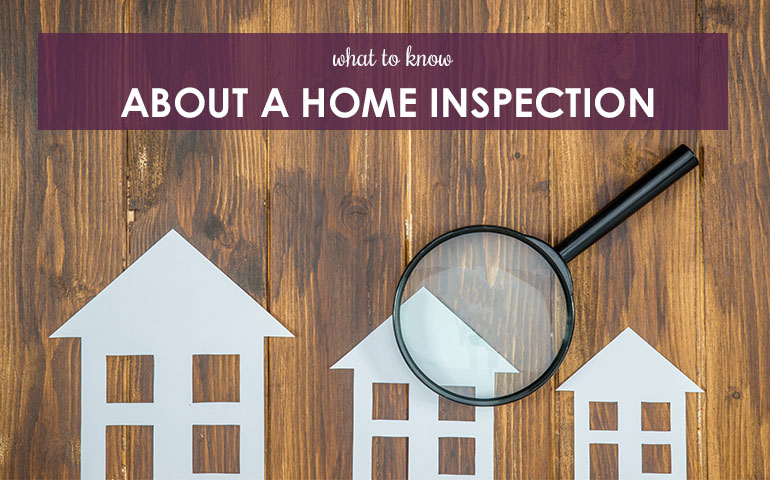 What to Know About a Home Inspection
