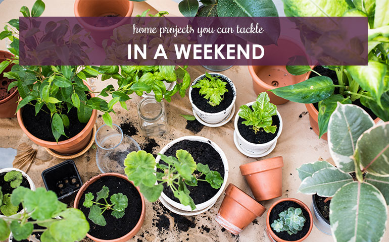 Home Projects You Can Tackle in a Weekend