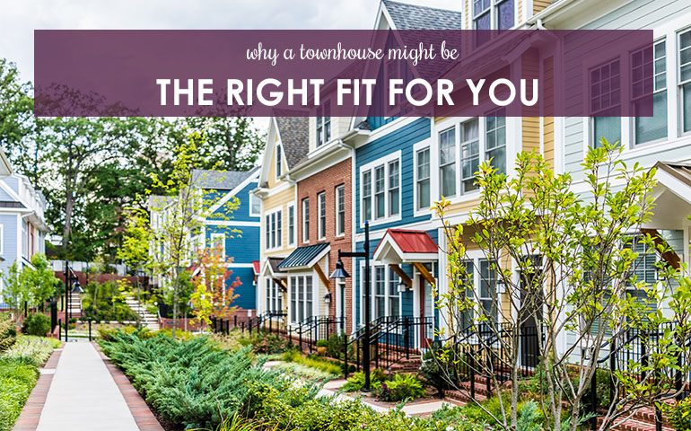 Why a Townhouse Might Be the Right Fit For You