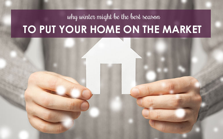 Why Winter Might Be The Best Season To Put Your Home On The Market
