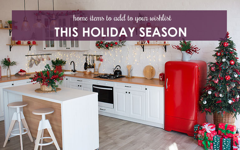 Home Items to Add to Your Wishlist This Holiday Season