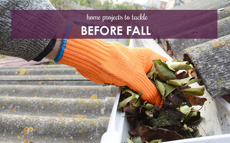 Home Projects to Tackle Before The Fall
