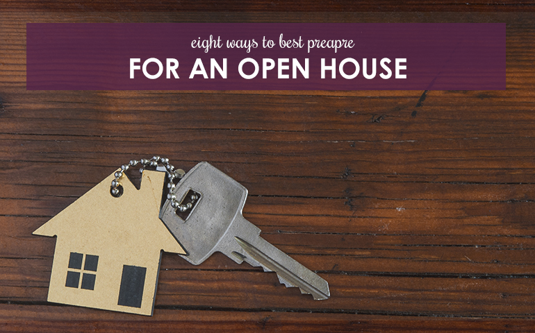 Eight Ways to Best Prepare for an Open House
