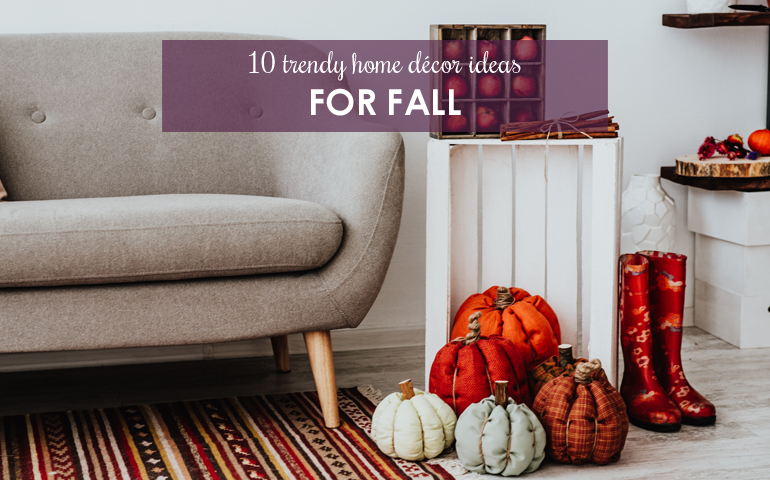 10 Trendy Home Décor Ideas for Fall