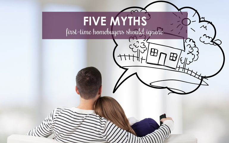 Five Myths First-Time Homebuyers Should Ignore